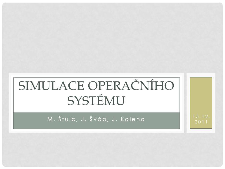 ÚVOD cílem projektu - aplikace simulující běh operačního systému zadávání příkazů uživatelem a jejich následné vykonání přesměrování vstupu i výstupu příkazů rozlišit výstup x chybový výstup základní entita operačního systému - proces M.