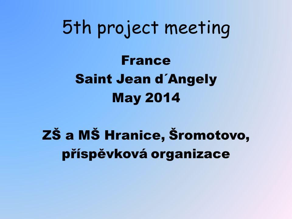5th project meeting France Saint Jean d´Angely May 2014 ZŠ a MŠ Hranice, Šromotovo, příspěvková organizace