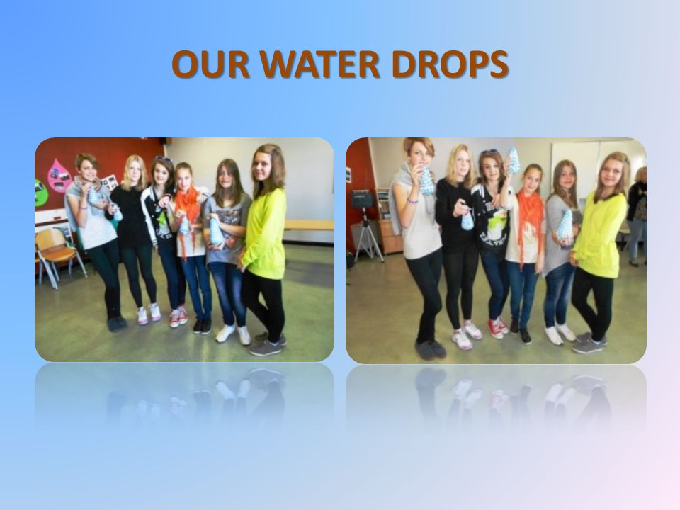 OUR WATER DROPS