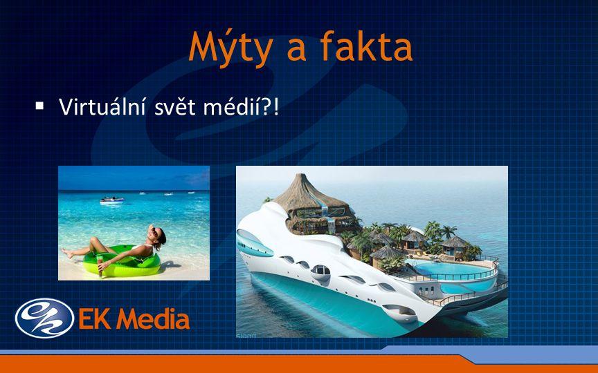Mýty a fakta  Virtuální svět médií !