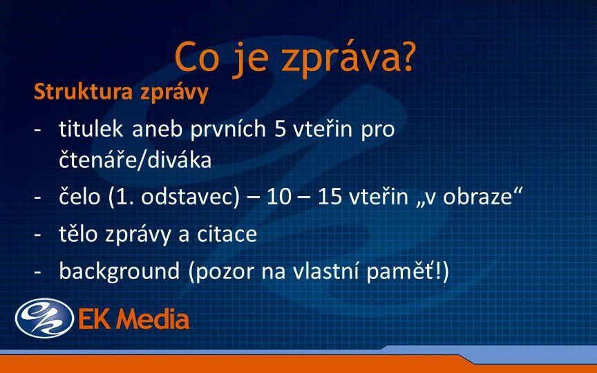 Tvorba zprávy Pohled médií - ČTK jako vzor vyjadřování.