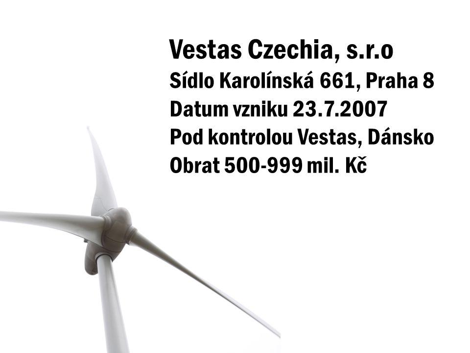 Vestas Czechia, s.r.o Sídlo Karolínská 661, Praha 8 Datum vzniku 23.7.2007 Pod kontrolou Vestas, Dánsko Obrat 500-999 mil. Kč