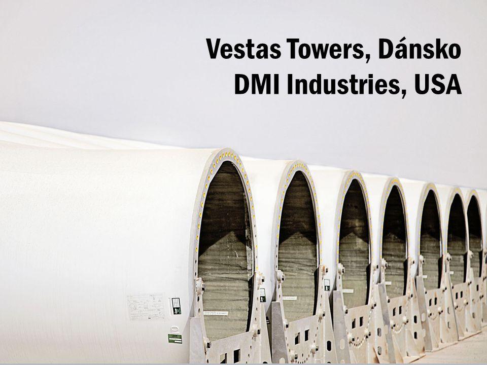 Vestas Towers, Dánsko DMI Industries, USA