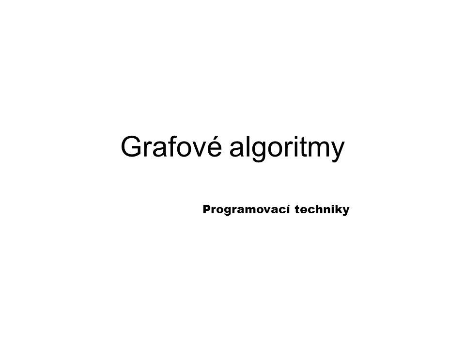Grafové algoritmy Programovací techniky
