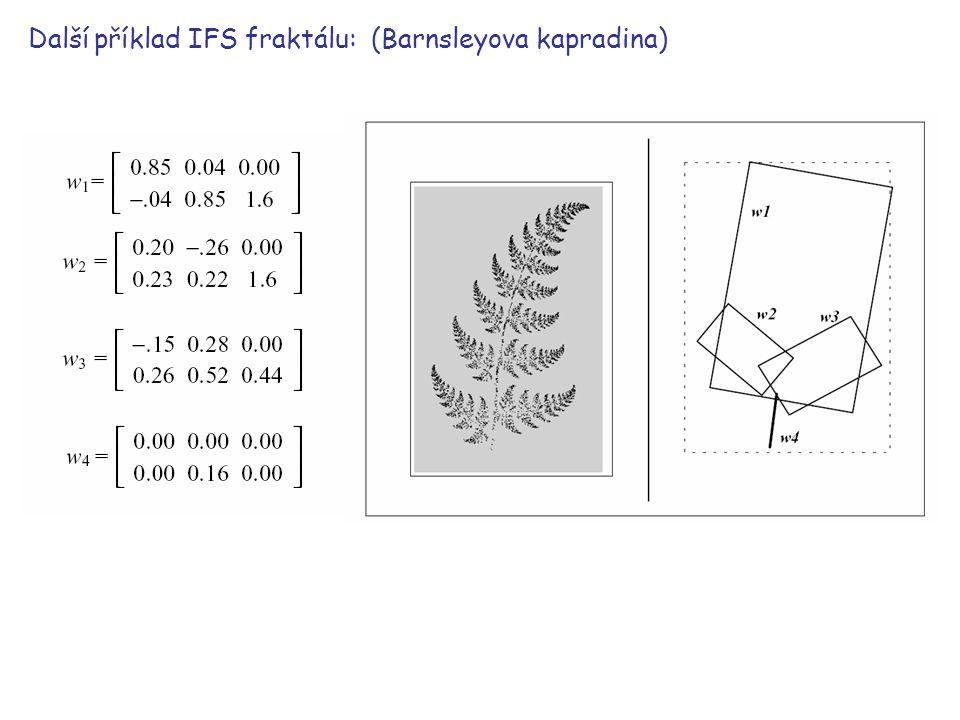 Zobecnění IFS systému pro šedotónové obrazy Pro šedotónové obrazy je IFS systém trojrozměrný a zobrazení má tvar kde s i a o i slouží k modifikaci jasu