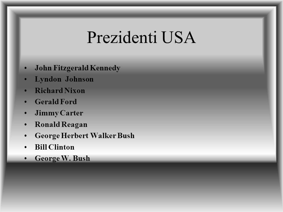 Prezidenti USA John Fitzgerald Kennedy Lyndon Johnson Richard Nixon Gerald Ford Jimmy Carter Ronald Reagan George Herbert Walker Bush Bill Clinton Geo
