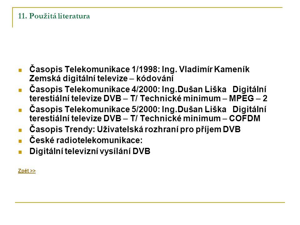 11. Použitá literatura Časopis Telekomunikace 1/1998: Ing.