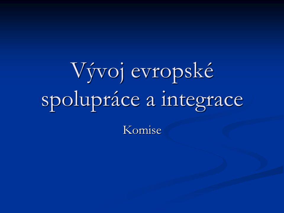 Vývoj evropské spolupráce a integrace Komise