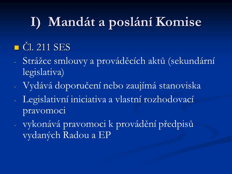I) Mandát a poslání Komise Čl. 211 SES Čl.