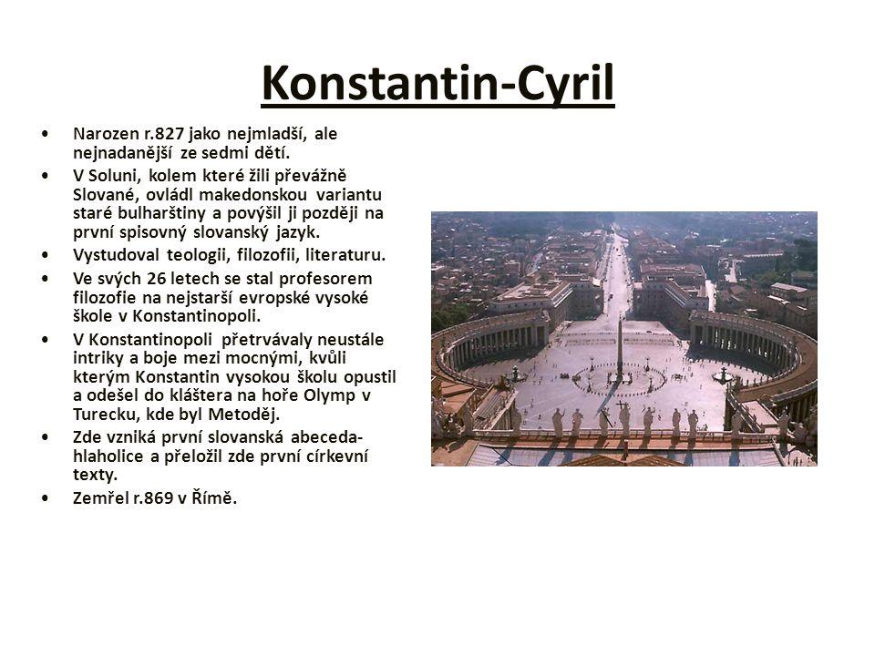Konstantin-Cyril Narozen r.827 jako nejmladší, ale nejnadanější ze sedmi dětí. V Soluni, kolem které žili převážně Slované, ovládl makedonskou variant