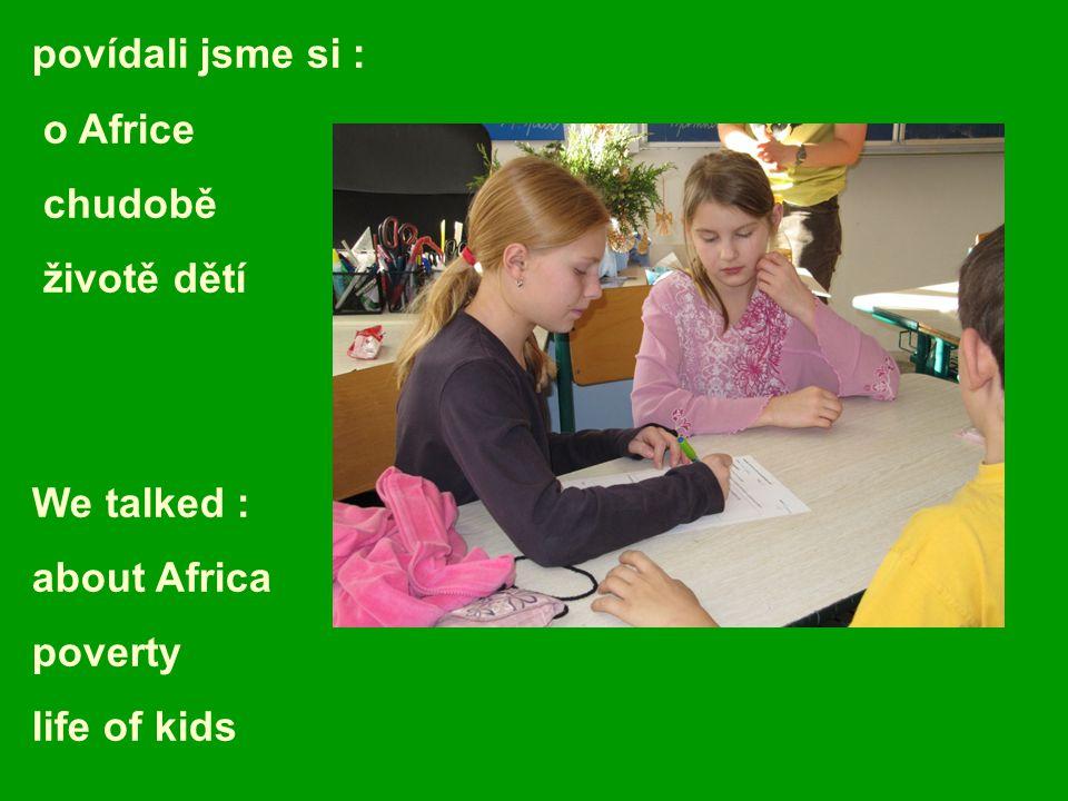 povídali jsme si : o Africe chudobě životě dětí We talked : about Africa poverty life of kids