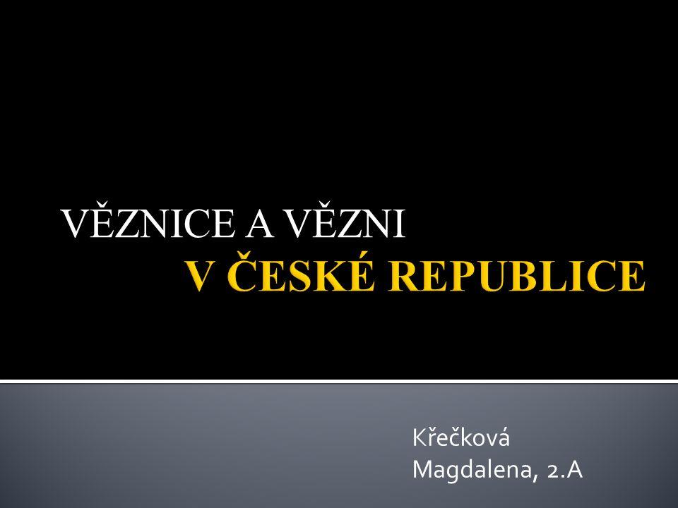 VĚZNICE A VĚZNI Křečková Magdalena, 2.A