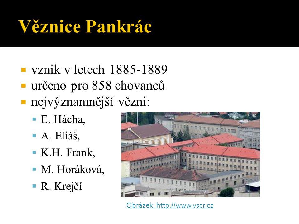  vznik v letech 1885-1889  určeno pro 858 chovanců  nejvýznamnější vězni:  E.