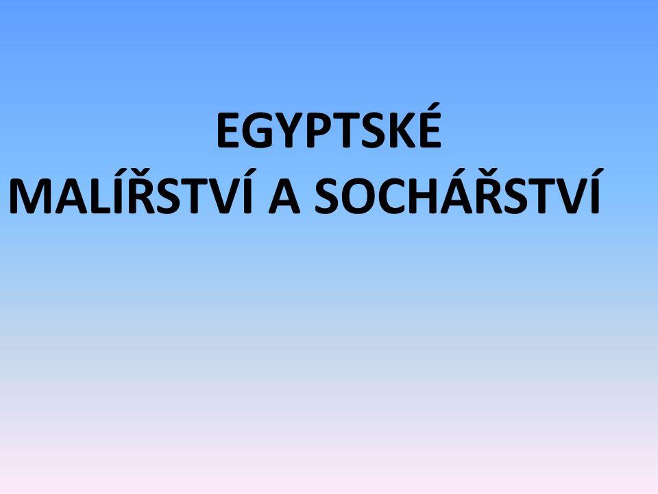 EGYPTSKÉ MALÍŘSTVÍ A SOCHÁŘSTVÍ