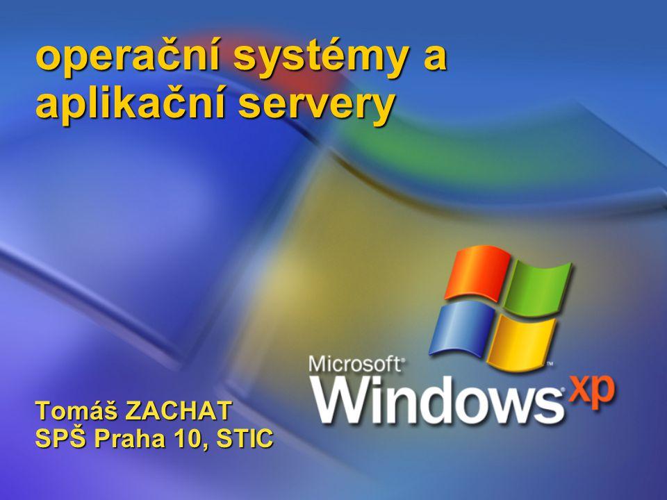 operační systémy a aplikační servery Tomáš ZACHAT SPŠ Praha 10, STIC