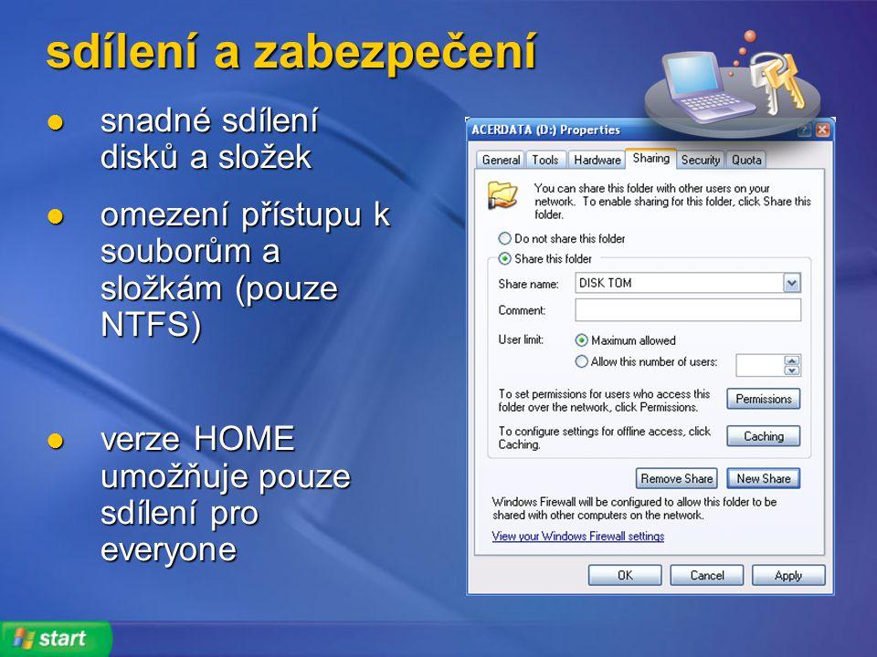 sdílení a zabezpečení snadné sdílení disků a složek snadné sdílení disků a složek omezení přístupu k souborům a složkám (pouze NTFS) omezení přístupu k souborům a složkám (pouze NTFS) verze HOME umožňuje pouze sdílení pro everyone verze HOME umožňuje pouze sdílení pro everyone