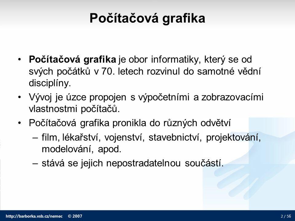 23 / 5 6 http://barborka.vsb.cz/nemec © 2007 Plottery: Výhody - přesnost, barvy, velikost kresby, možnost volby různých druhů papírů.