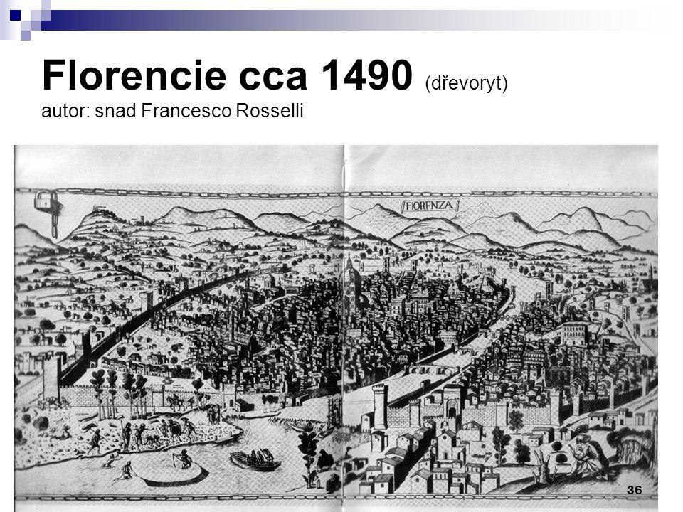 Florencie cca 1490 (dřevoryt) autor: snad Francesco Rosselli 36
