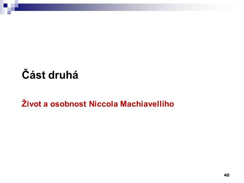 Část druhá Život a osobnost Niccola Machiavelliho 40