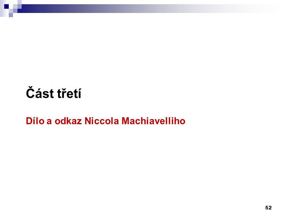 Část třetí Dílo a odkaz Niccola Machiavelliho 52