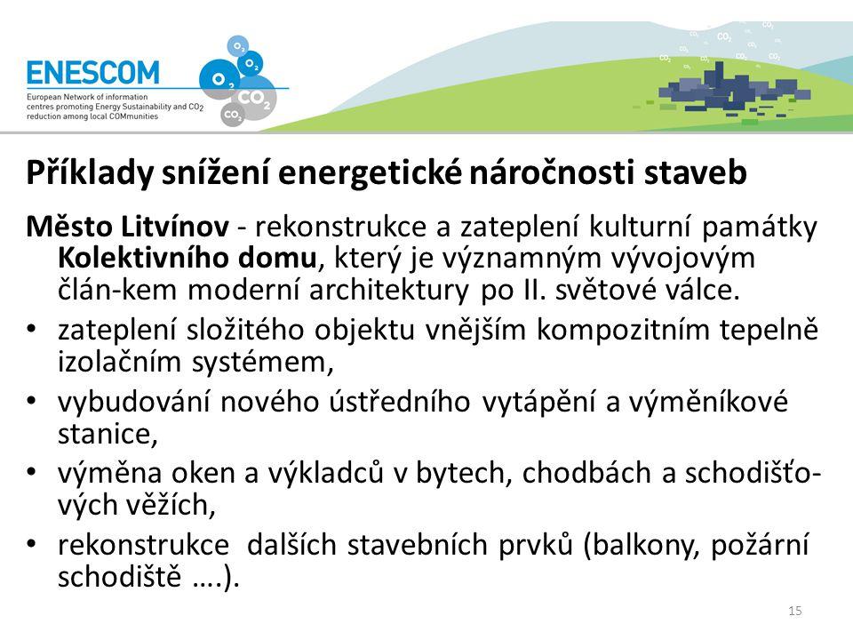 Příklady snížení energetické náročnosti staveb Město Litvínov - rekonstrukce a zateplení kulturní památky Kolektivního domu, který je významným vývojovým člán-kem moderní architektury po II.