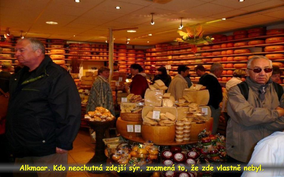 Alkmaar navštívit samostatnou prodejnu sýrů, to je skutečně požitek.