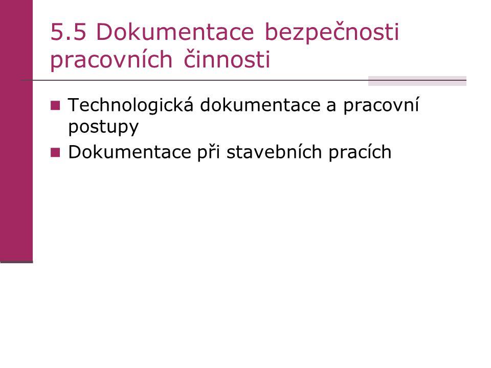 5.5 Dokumentace bezpečnosti pracovních činnosti Technologická dokumentace a pracovní postupy Dokumentace při stavebních pracích
