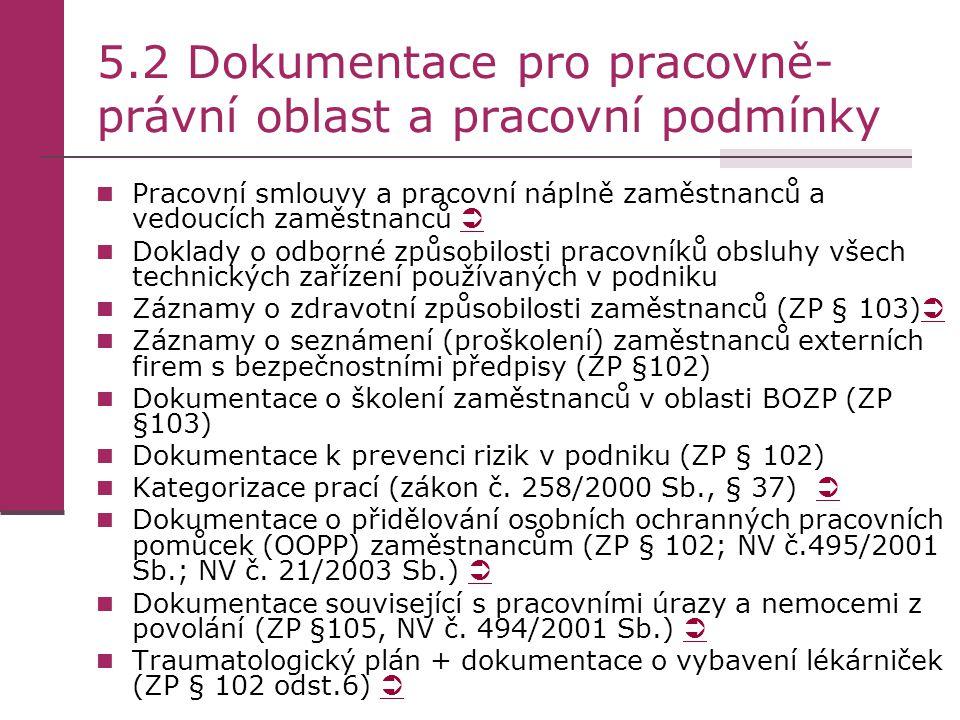 5.3 Provozní dokumentace Průvodní dokumentace , provozní deníky , záznamy k používaným technických zařízením (např.