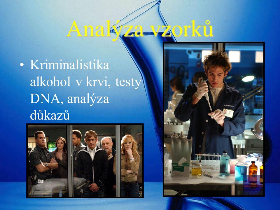 Analýza vzorků Kriminalistika alkohol v krvi, testy DNA, analýza důkazů