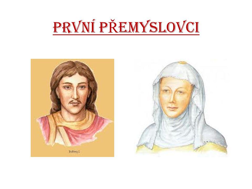 BO Ř IVOJ První historicky doložený kníže.Bořivoj pochází z rodu Přemyslovců.