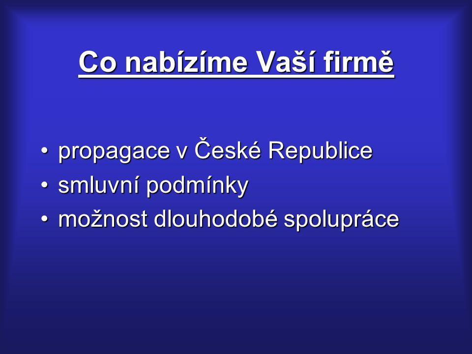 Co nabízíme Vaší firmě propagace v České Republicepropagace v České Republice smluvní podmínkysmluvní podmínky možnost dlouhodobé spoluprácemožnost dlouhodobé spolupráce