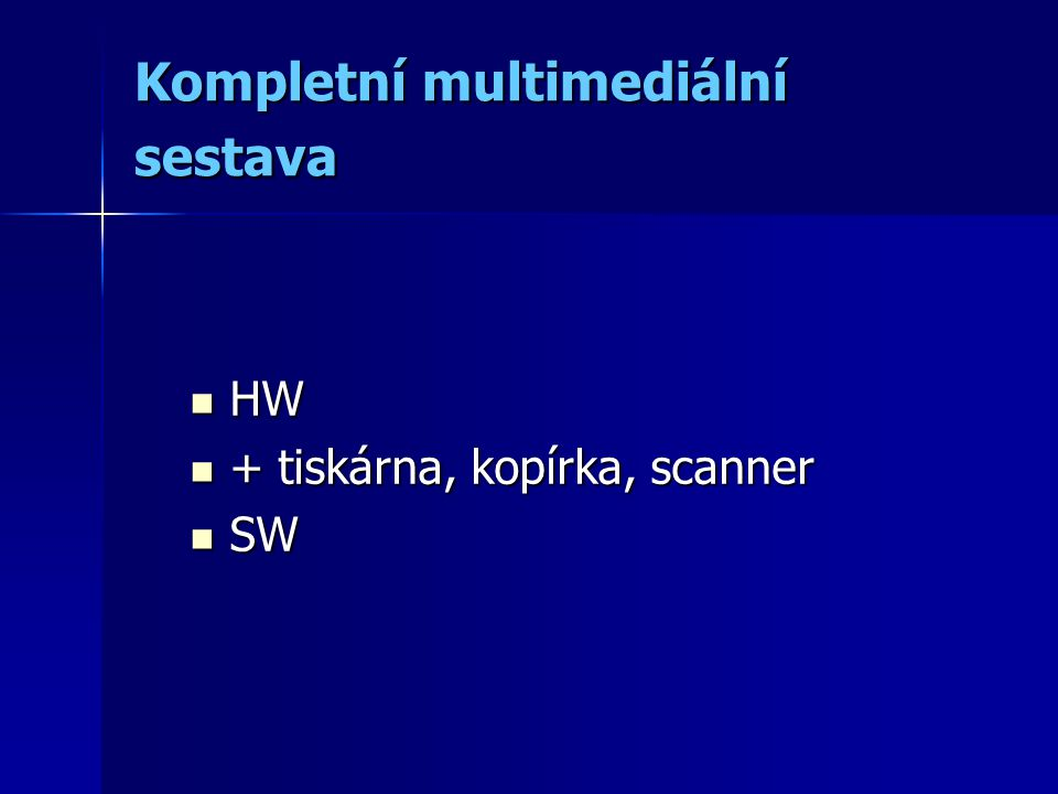 Kompletní multimediální sestava HW + tiskárna, kopírka, scanner SW