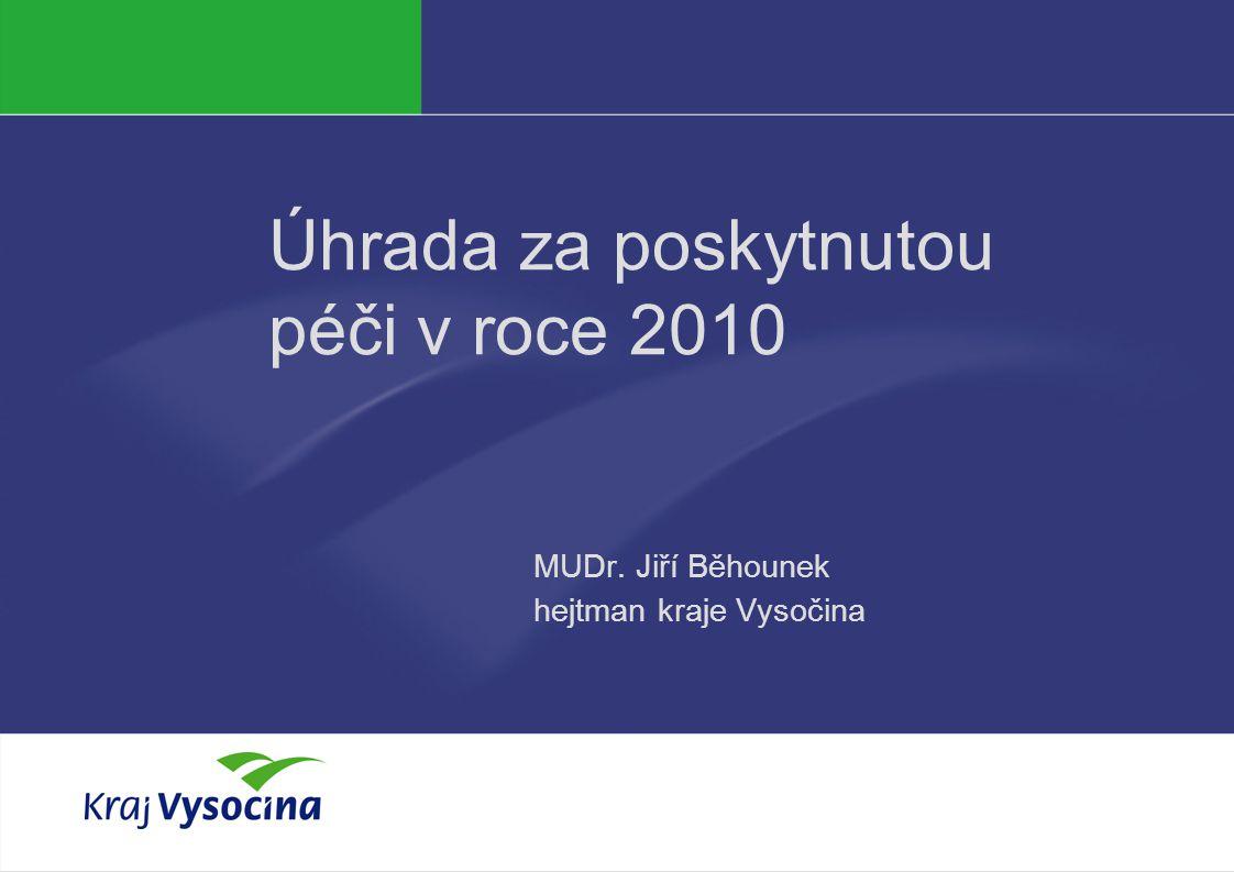 Úhrada za poskytnutou péči v roce 2010 MUDr. Jiří Běhounek hejtman kraje Vysočina