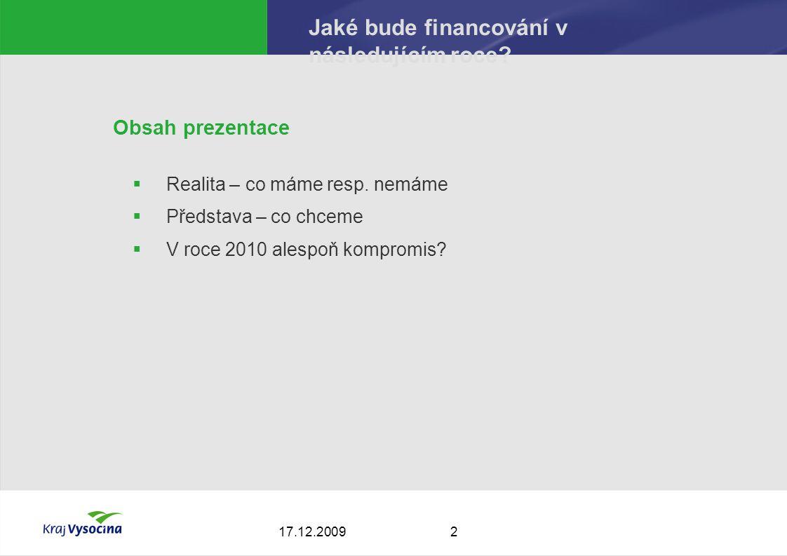 217.12.2009 Jaké bude financování v následujícím roce.