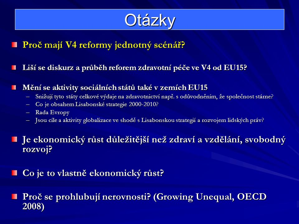 Otázky Proč mají V4 reformy jednotný scénář.