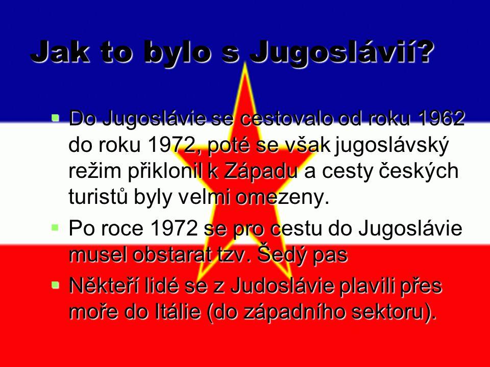 Jak to bylo s Jugoslávií.