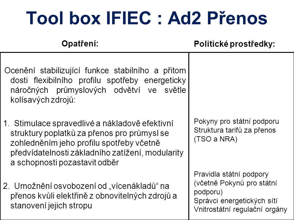 Tool box IFIEC : Ad2 Přenos Opatření: Ocenění stabilizující funkce stabilního a přitom dosti flexibilního profilu spotřeby energeticky náročných průmy