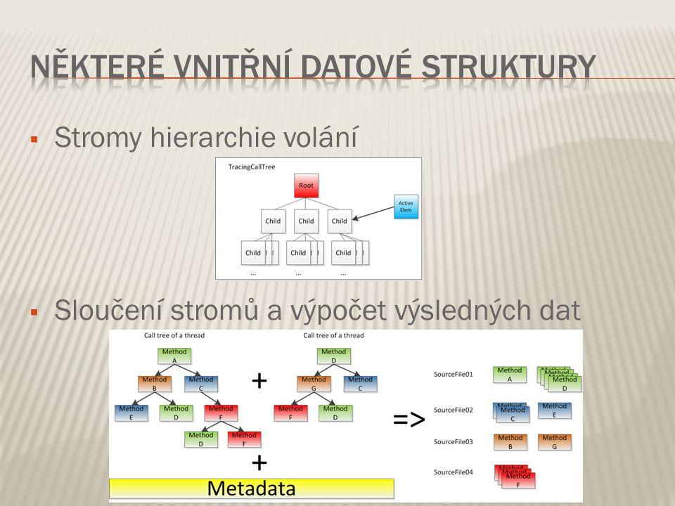  Stromy hierarchie volání  Sloučení stromů a výpočet výsledných dat