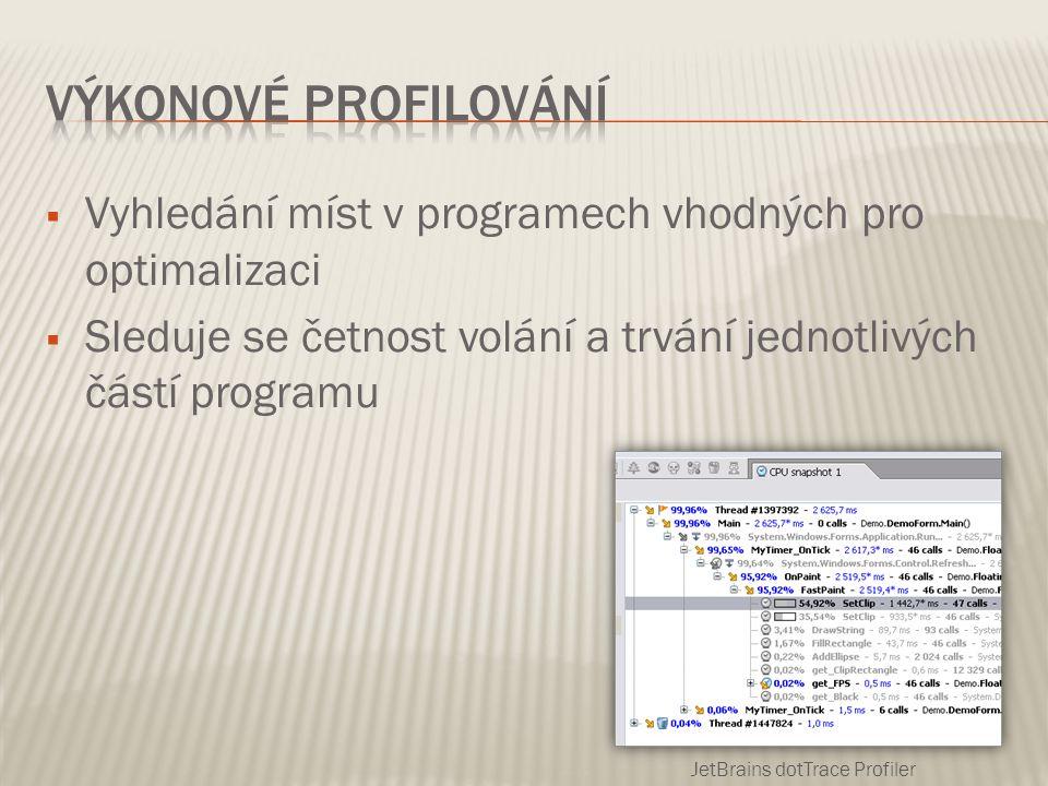  Vyhledání míst v programech vhodných pro optimalizaci  Sleduje se četnost volání a trvání jednotlivých částí programu JetBrains dotTrace Profiler