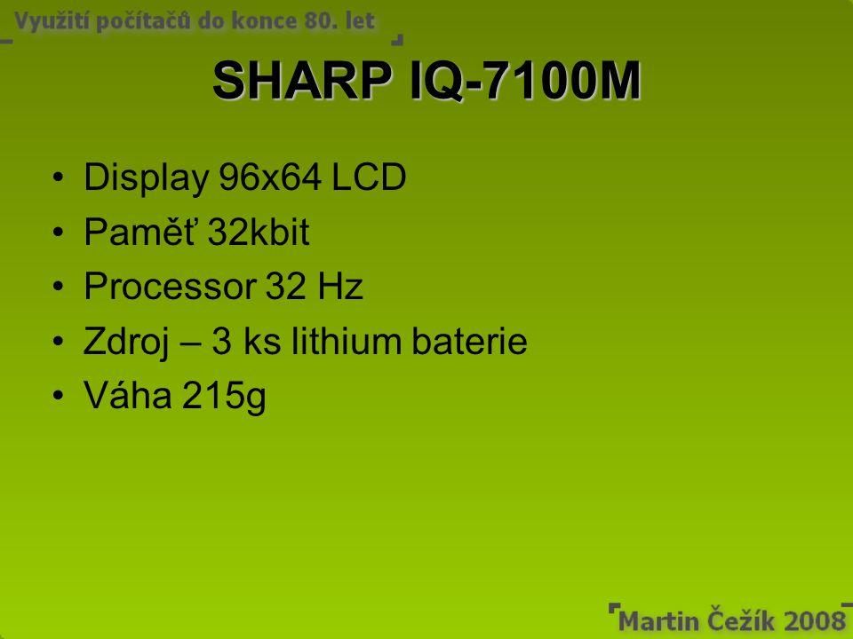 SHARP IQ-7100M Display 96x64 LCD Paměť 32kbit Processor 32 Hz Zdroj – 3 ks lithium baterie Váha 215g