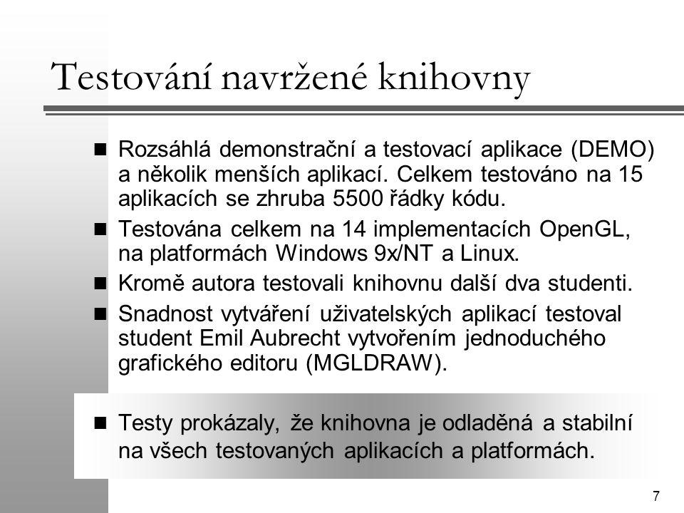 7 Testování navržené knihovny Rozsáhlá demonstrační a testovací aplikace (DEMO) a několik menších aplikací. Celkem testováno na 15 aplikacích se zhrub