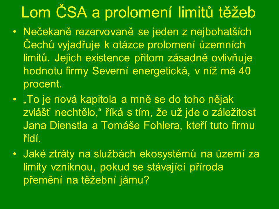 Lom ČSA a prolomení limitů těžeb Nečekaně rezervovaně se jeden z nejbohatších Čechů vyjadřuje k otázce prolomení územních limitů. Jejich existence při