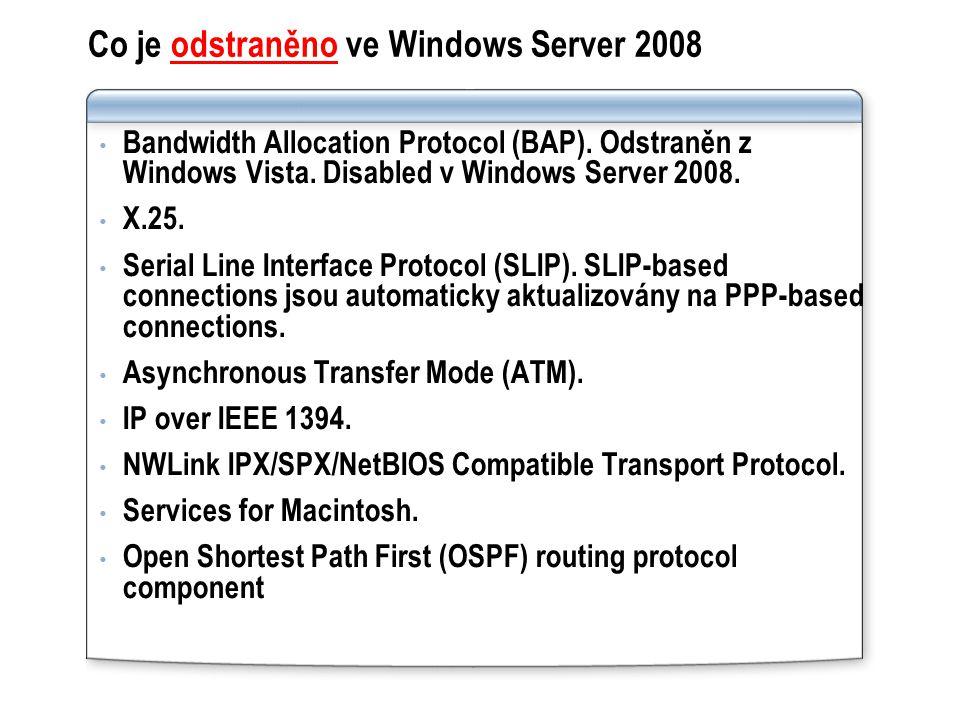 Co je odstraněno ve Windows Server 2008 Bandwidth Allocation Protocol (BAP).
