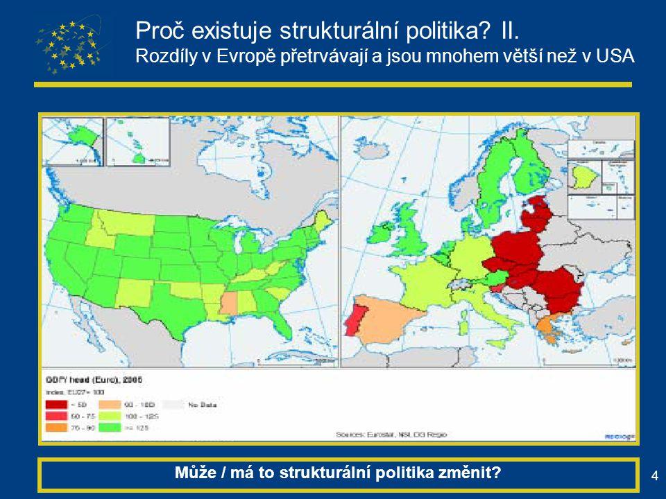 4 Proč existuje strukturální politika? II. Rozdíly v Evropě přetrvávají a jsou mnohem větší než v USA Může / má to strukturální politika změnit?