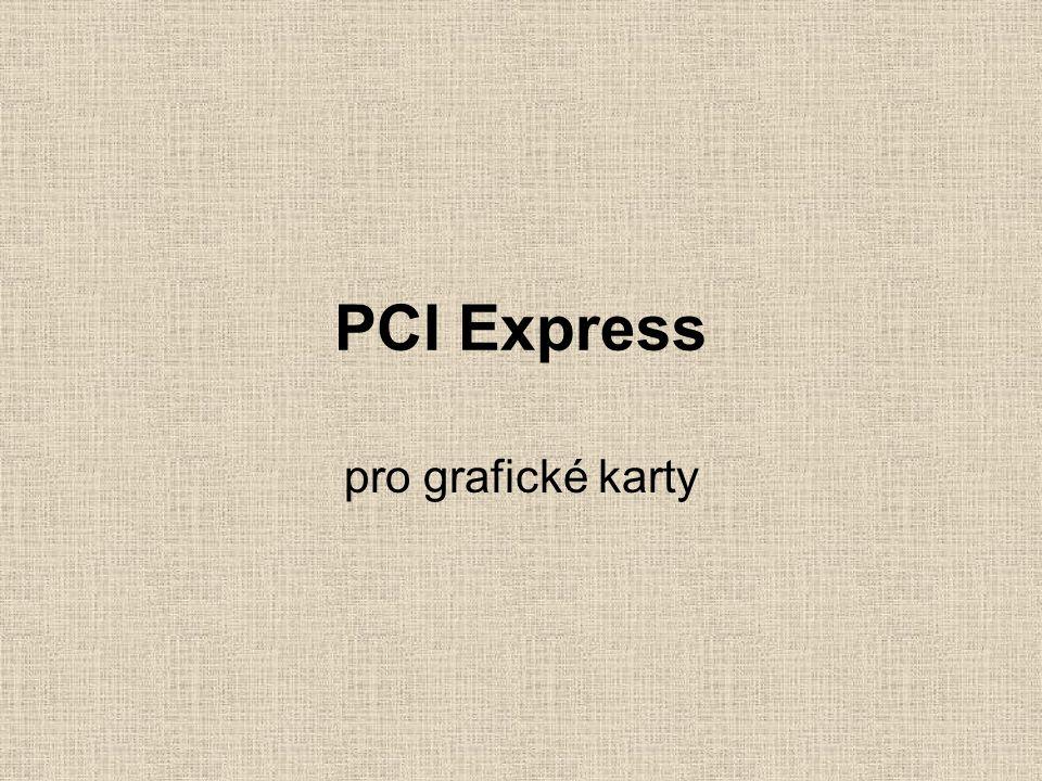 PCI Express pro grafické karty