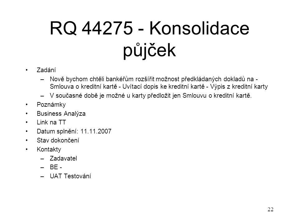 22 RQ 44275 - Konsolidace půjček Zadání –Nově bychom chtěli bankéřům rozšířit možnost předkládaných dokladů na - Smlouva o kreditní kartě - Uvítací do