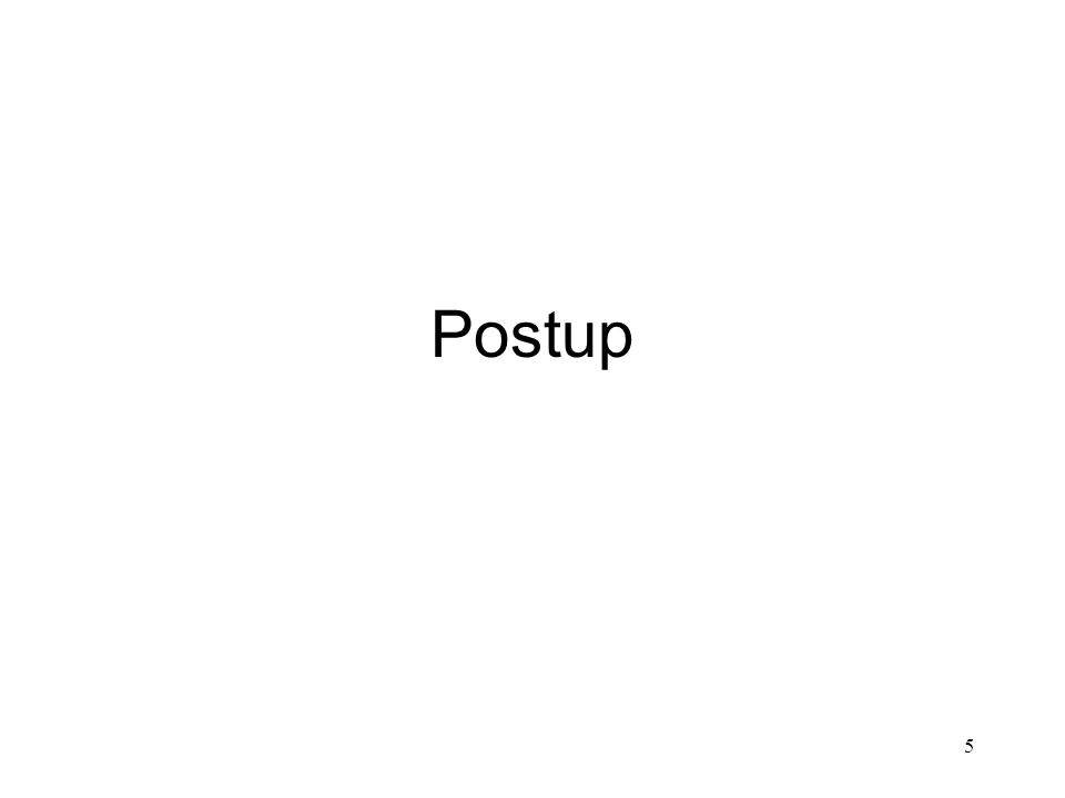 5 Postup