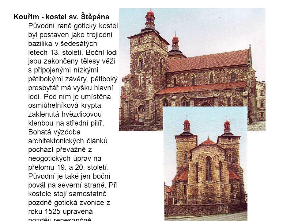 Kouřim - kostel sv. Štěpána Původní raně gotický kostel byl postaven jako trojlodní bazilika v šedesátých letech 13. století. Boční lodi jsou zakončen