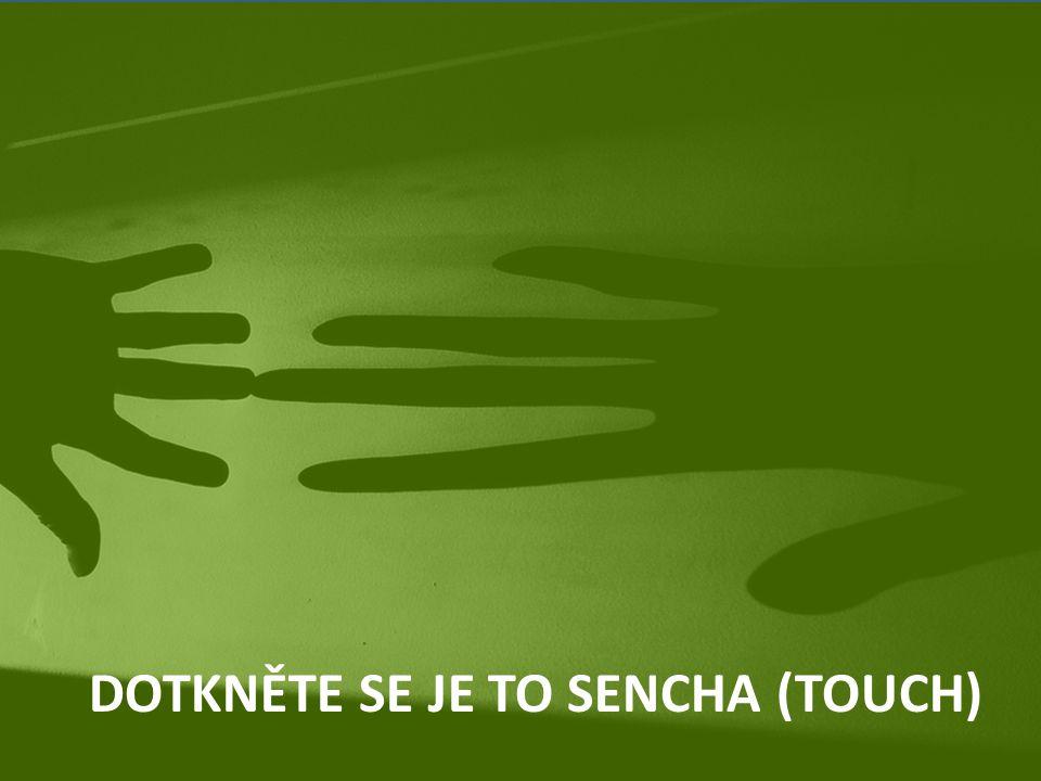 DOTKNĚTE SE JE TO SENCHA (TOUCH)