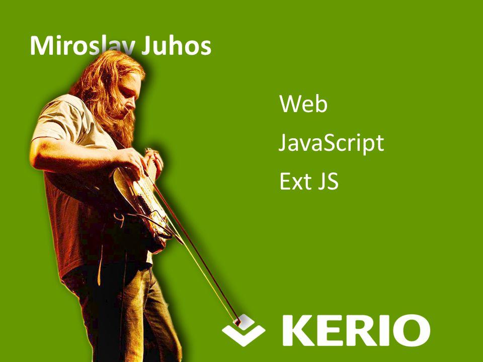 Web JavaScript Ext JS Miroslav Juhos